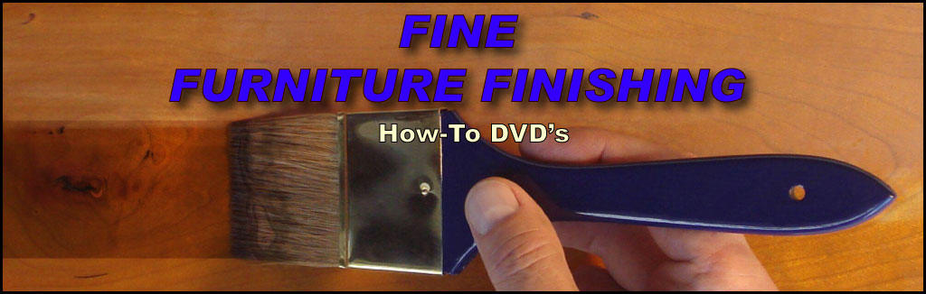 Fine Furniture Finishing How-To DVD's